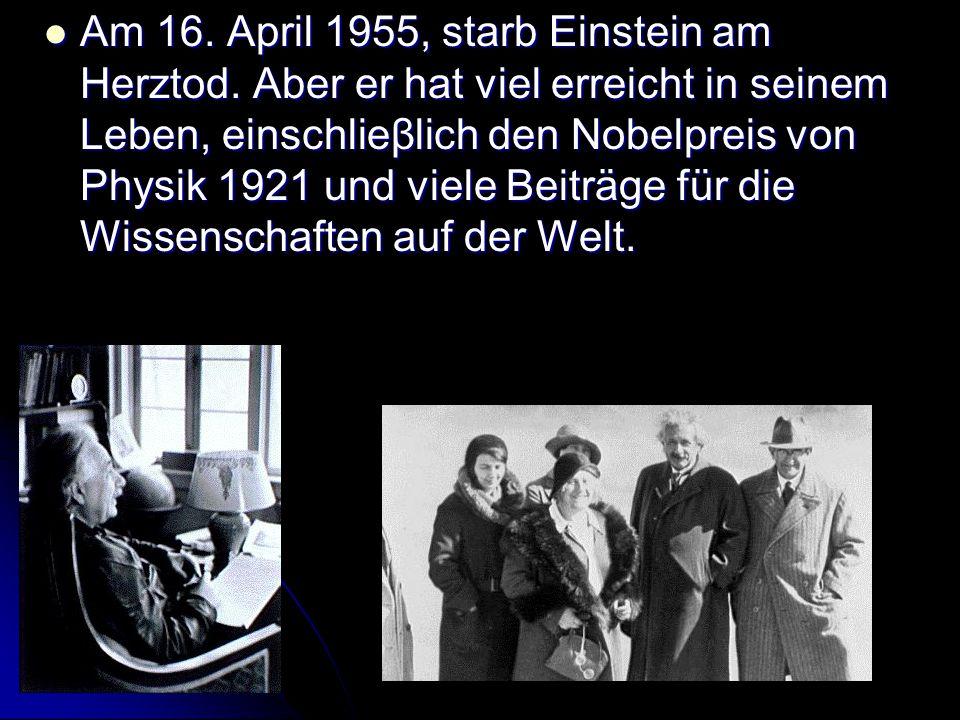Am 16. April 1955, starb Einstein am Herztod
