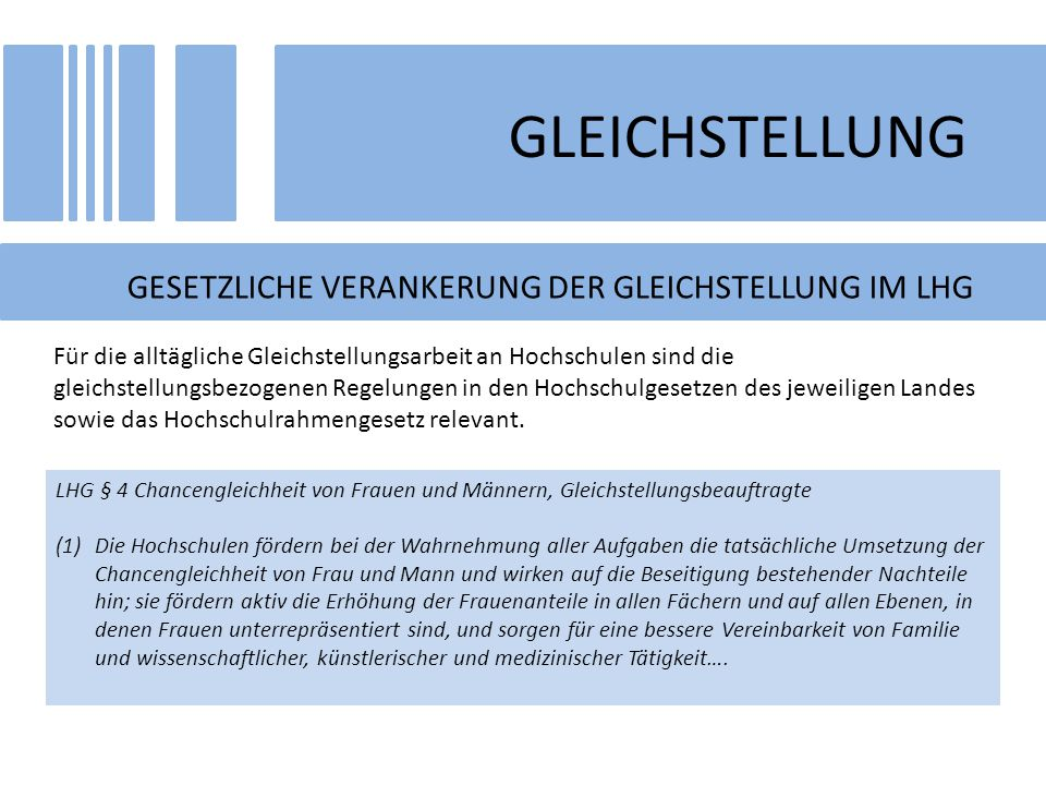 GLEICHSTELLUNG GESETZLICHE VERANKERUNG DER GLEICHSTELLUNG IM LHG
