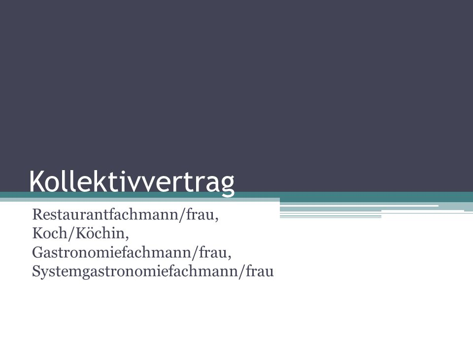 Kollektivvertrag Restaurantfachmann/frau, Koch/Köchin, Gastronomiefachmann/frau, Systemgastronomiefachmann/frau.