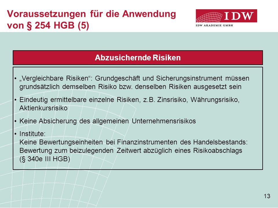 Voraussetzungen für die Anwendung von § 254 HGB (5)
