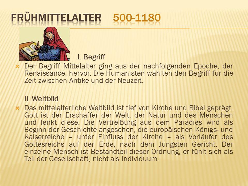Frühmittelalter 500-1180 I. Begriff
