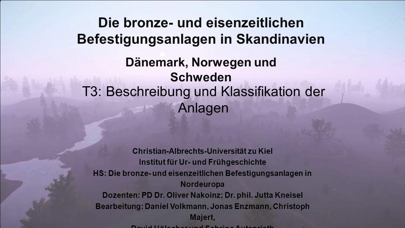 Die bronze- und eisenzeitlichen Befestigungsanlagen in Skandinavien