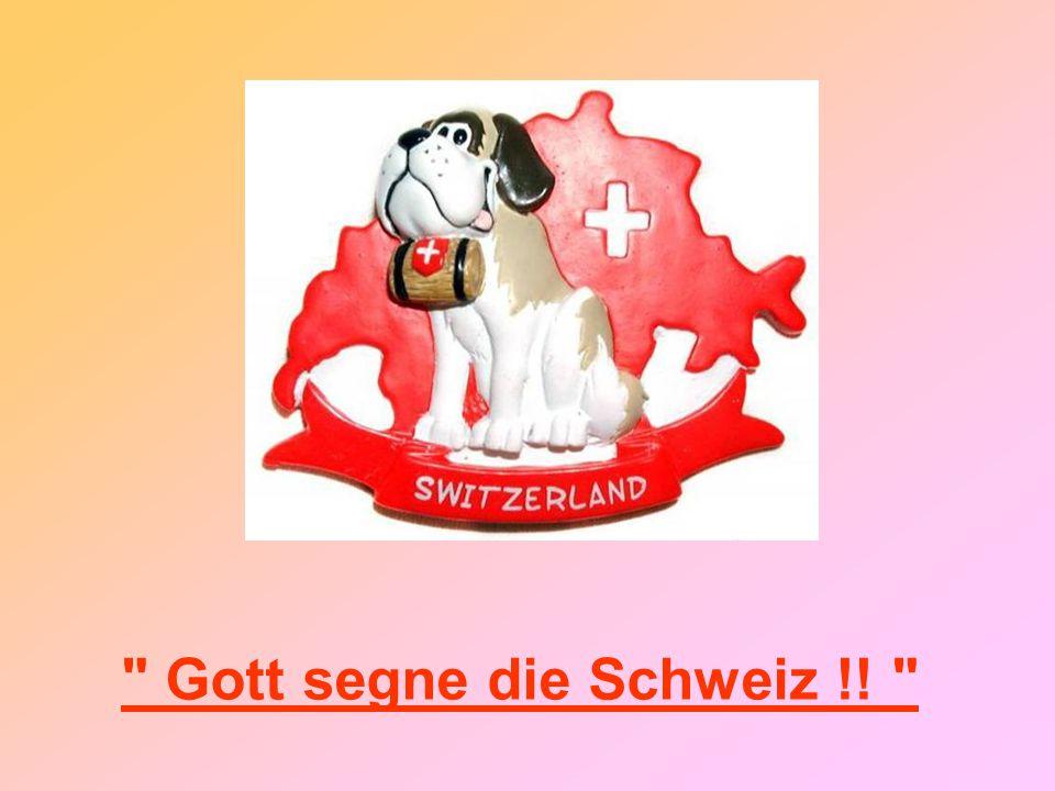 Gott segne die Schweiz !!