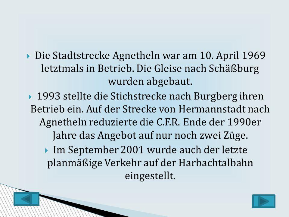 Die Stadtstrecke Agnetheln war am 10. April 1969 letztmals in Betrieb