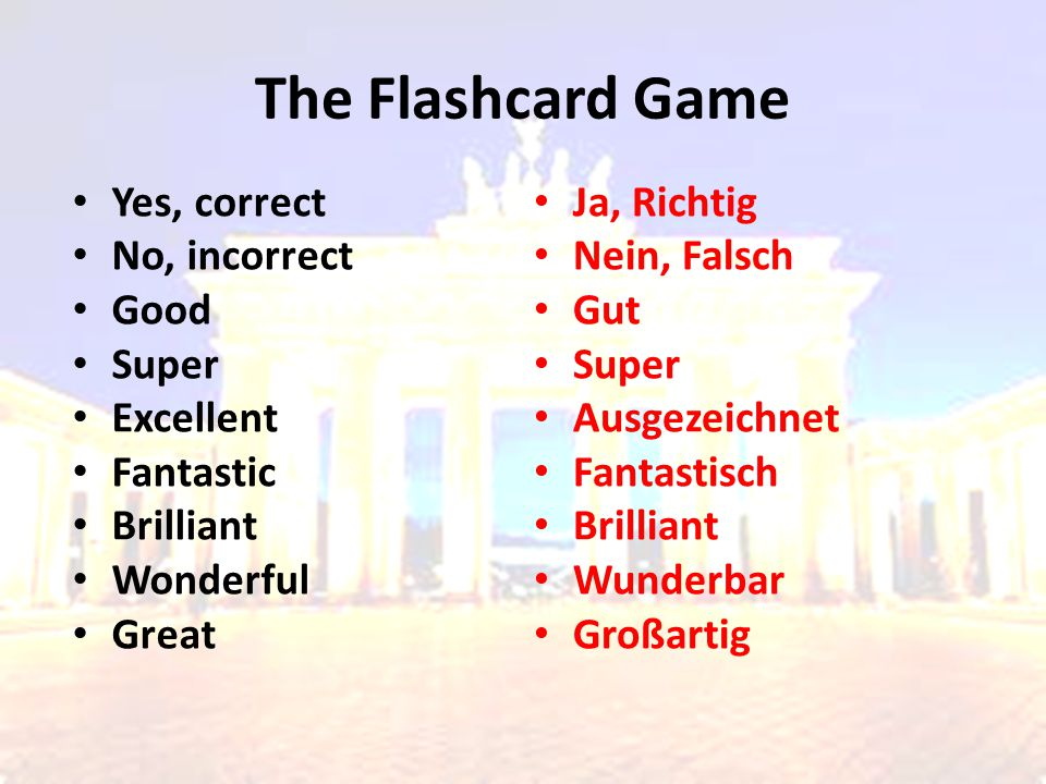 The Flashcard Game Yes, correct No, incorrect Good Super Excellent