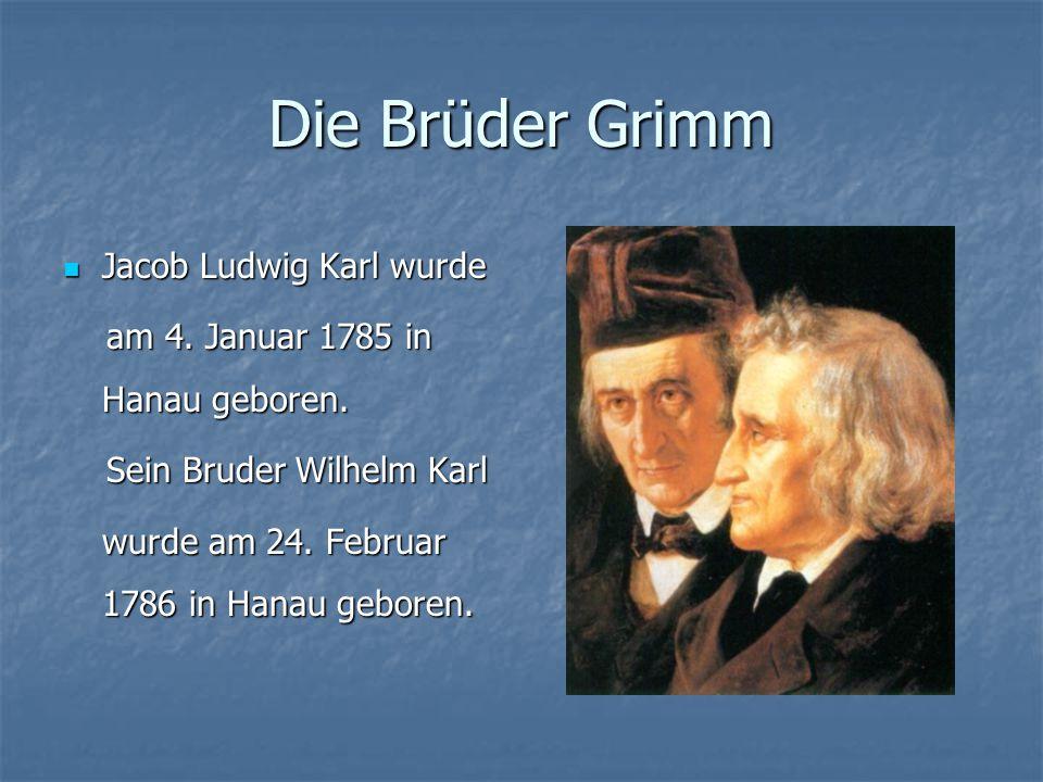 Die Brüder Grimm Jacob Ludwig Karl wurde