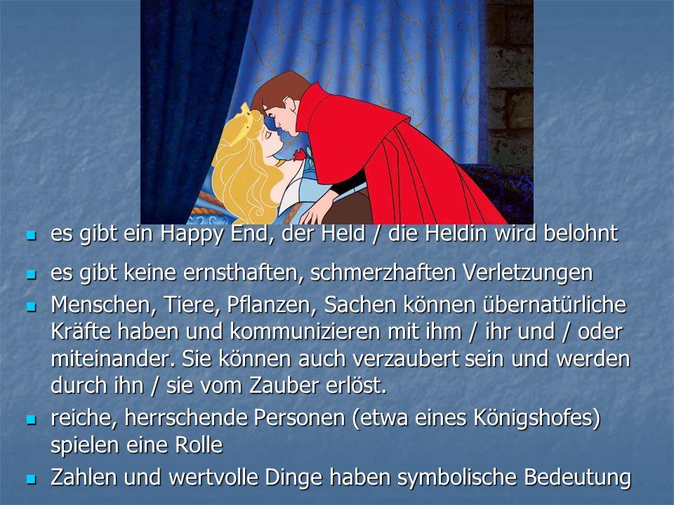 es gibt ein Happy End, der Held / die Heldin wird belohnt