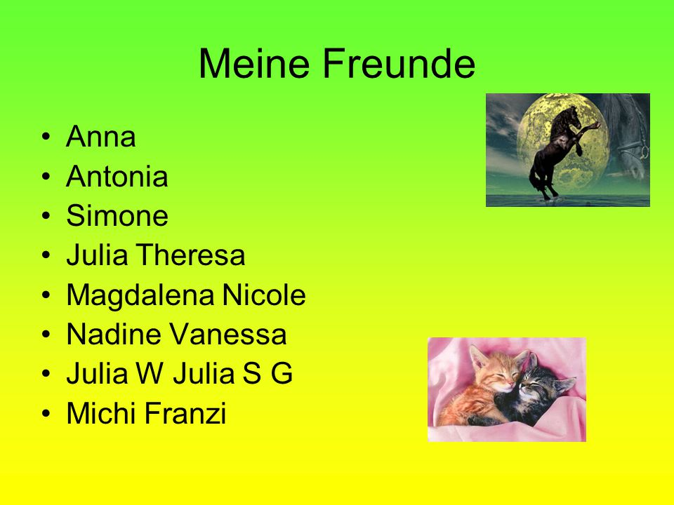 Meine Freunde Anna Antonia Simone Julia Theresa Magdalena Nicole