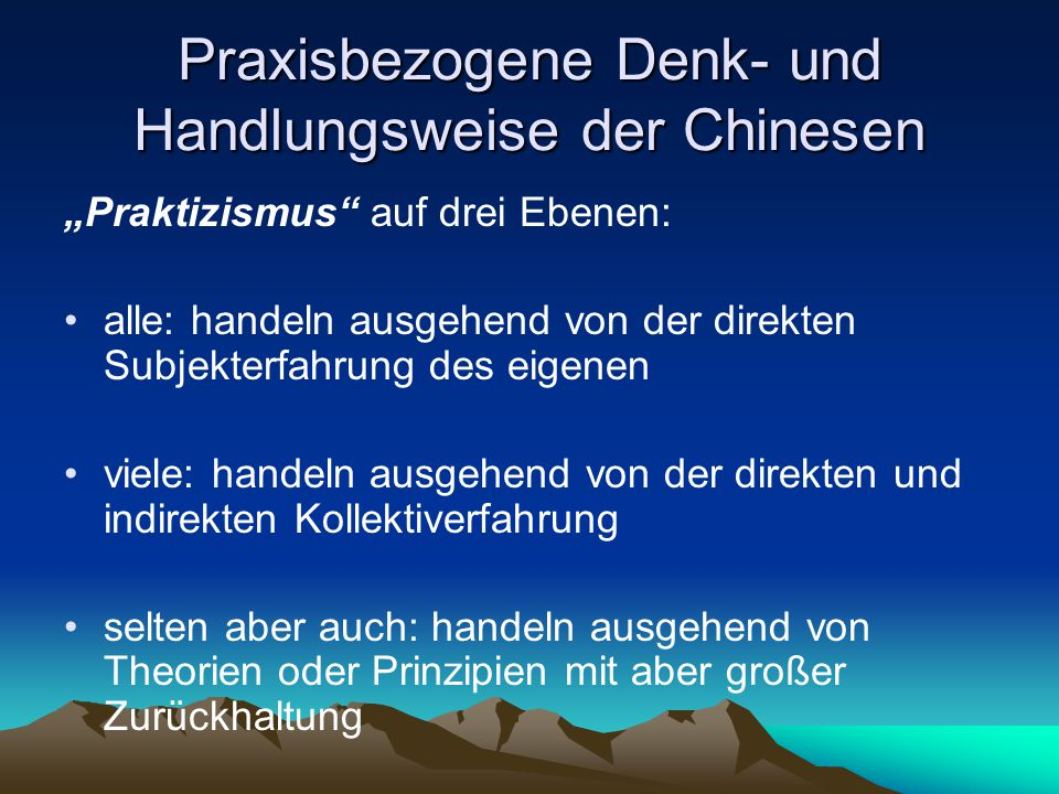Praxisbezogene Denk- und Handlungsweise der Chinesen