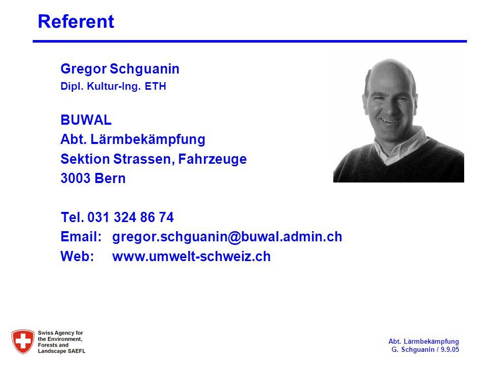 Referent Gregor Schguanin Dipl. Kultur-Ing. ETH BUWAL