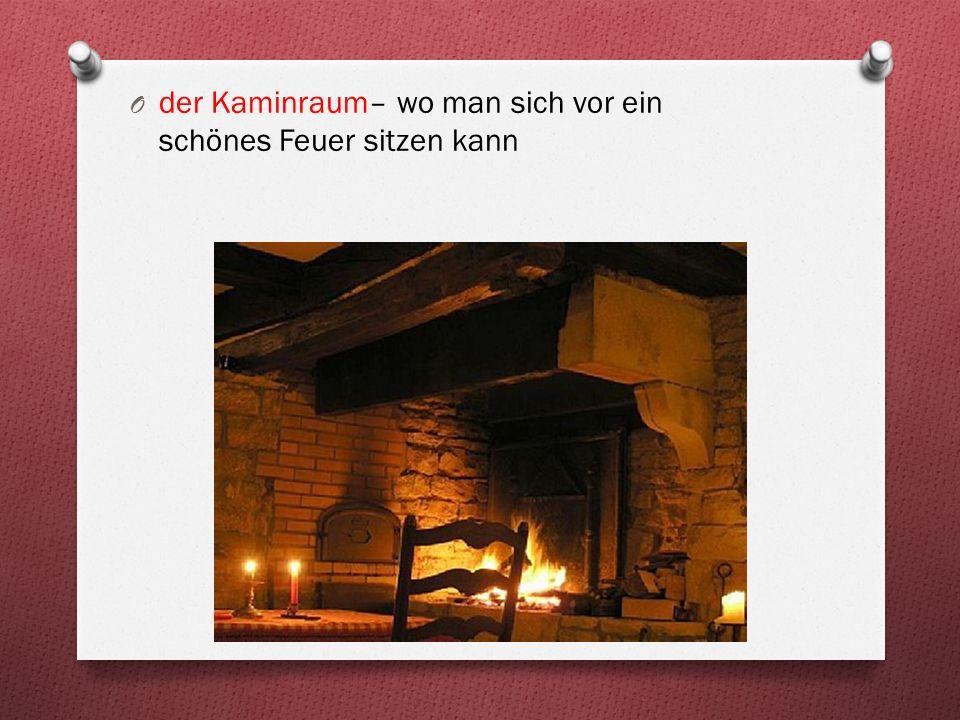 der Kaminraum– wo man sich vor ein schönes Feuer sitzen kann