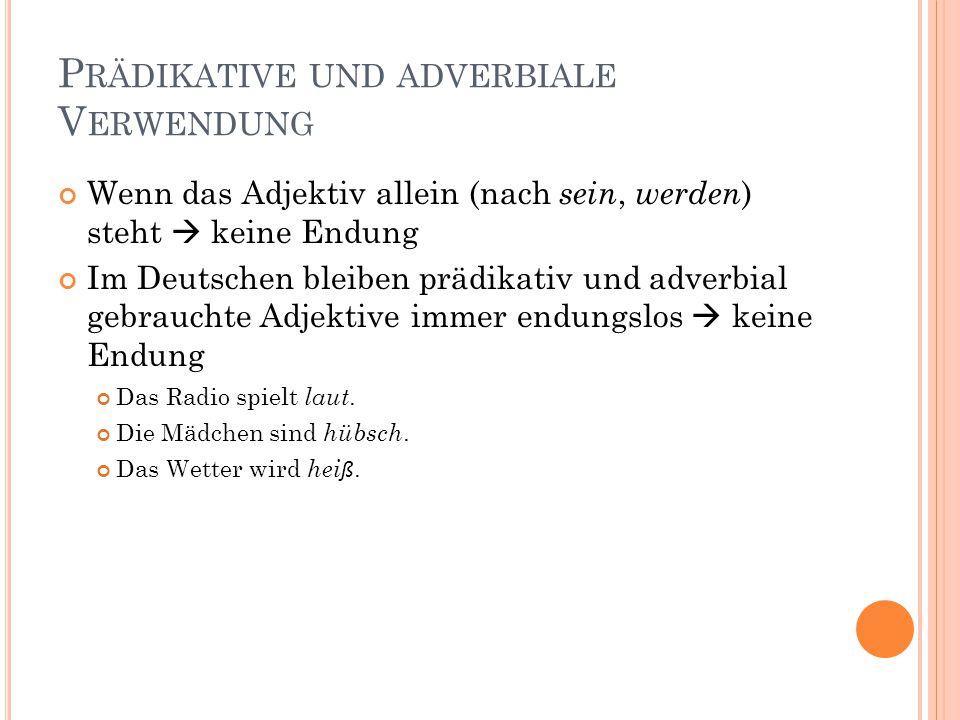 Prädikative und adverbiale Verwendung