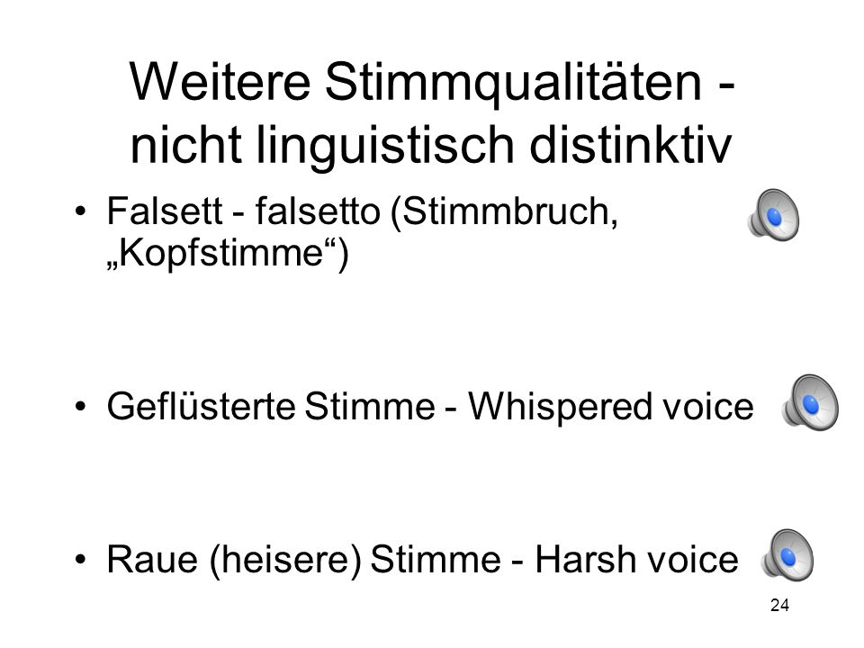 Weitere Stimmqualitäten - nicht linguistisch distinktiv