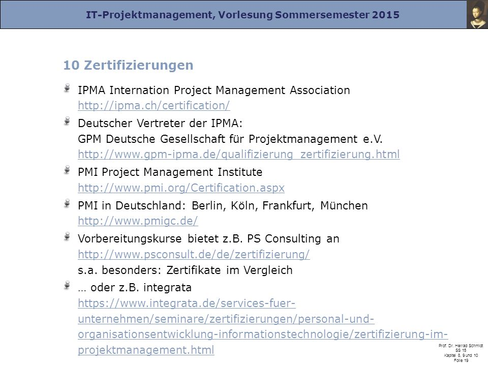 10 Zertifizierungen IPMA Internation Project Management Association http://ipma.ch/certification/