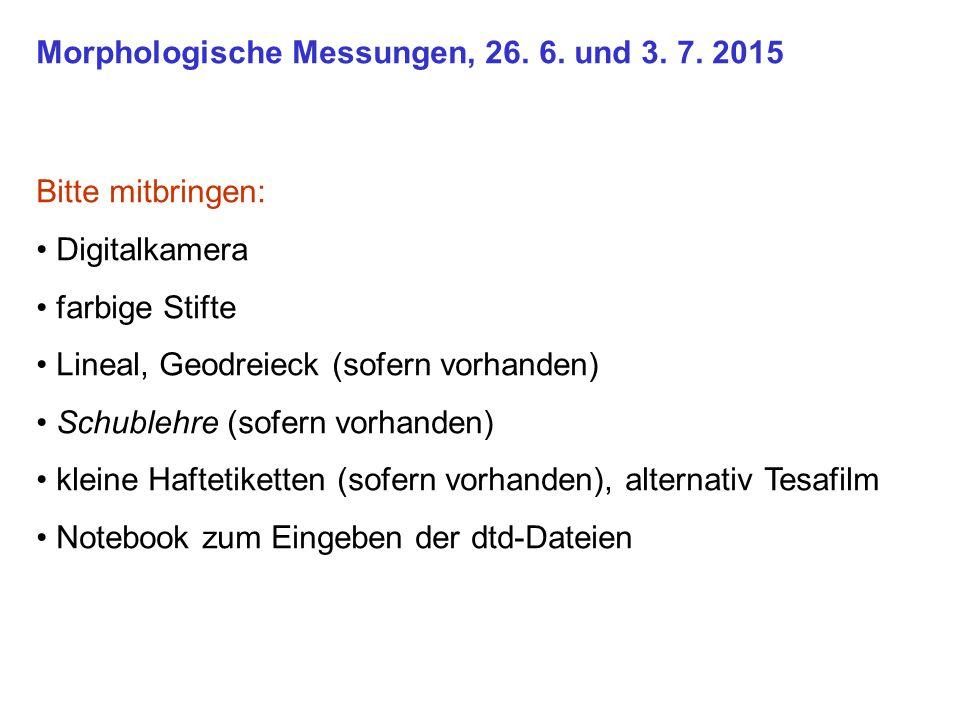 Morphologische Messungen, 26. 6. und 3. 7. 2015
