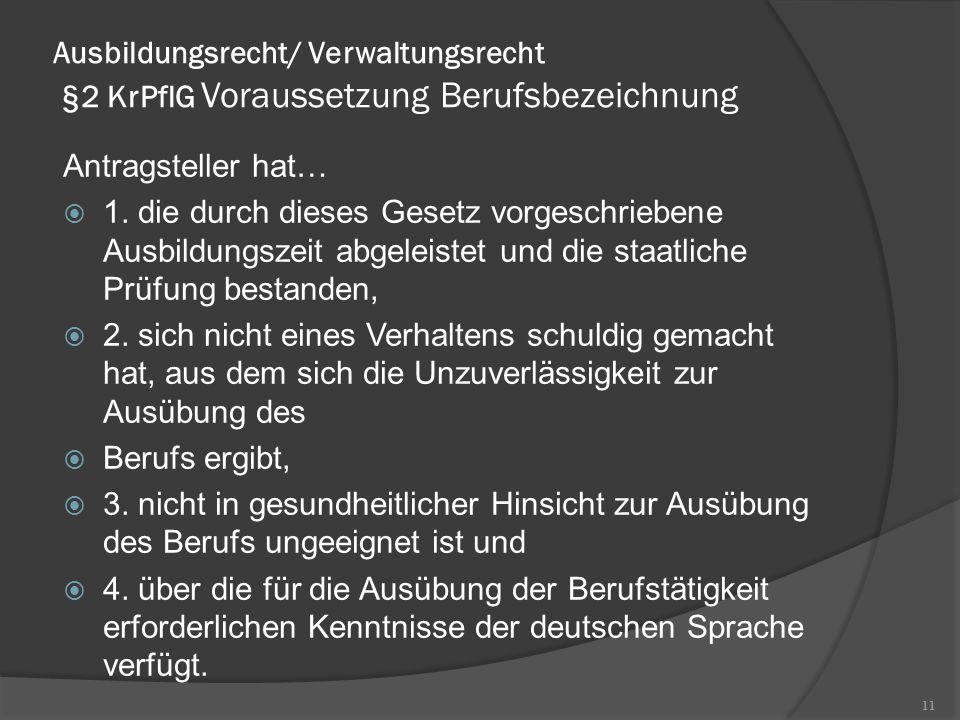 Ausbildungsrecht/ Verwaltungsrecht §2 KrPflG Voraussetzung Berufsbezeichnung
