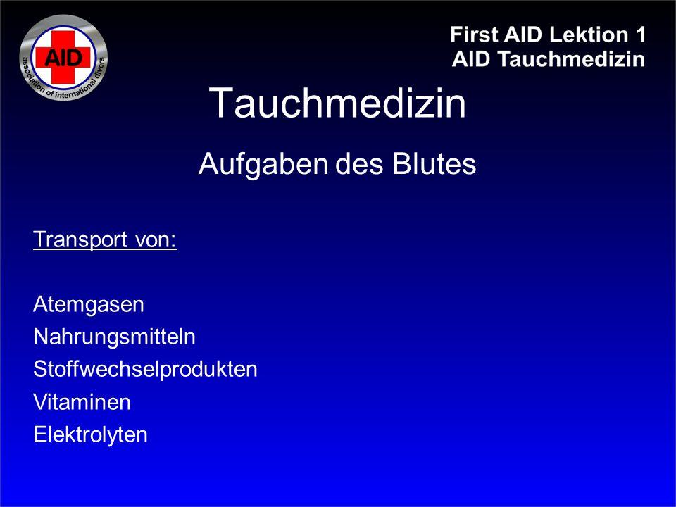 Tauchmedizin Aufgaben des Blutes Transport von: Atemgasen