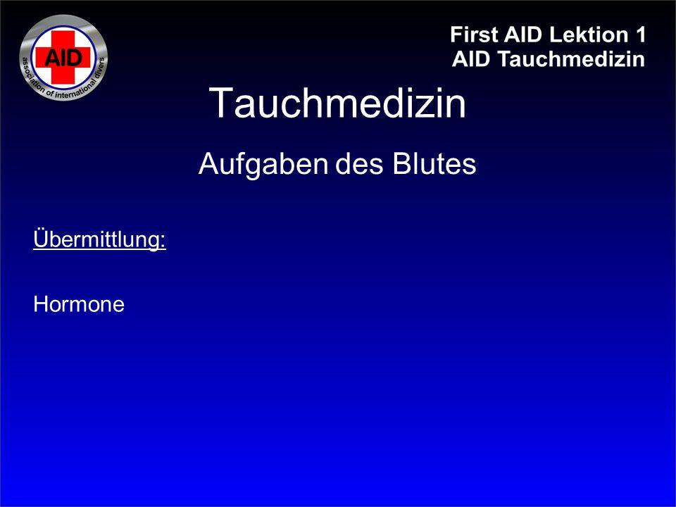Tauchmedizin Aufgaben des Blutes Übermittlung: Hormone