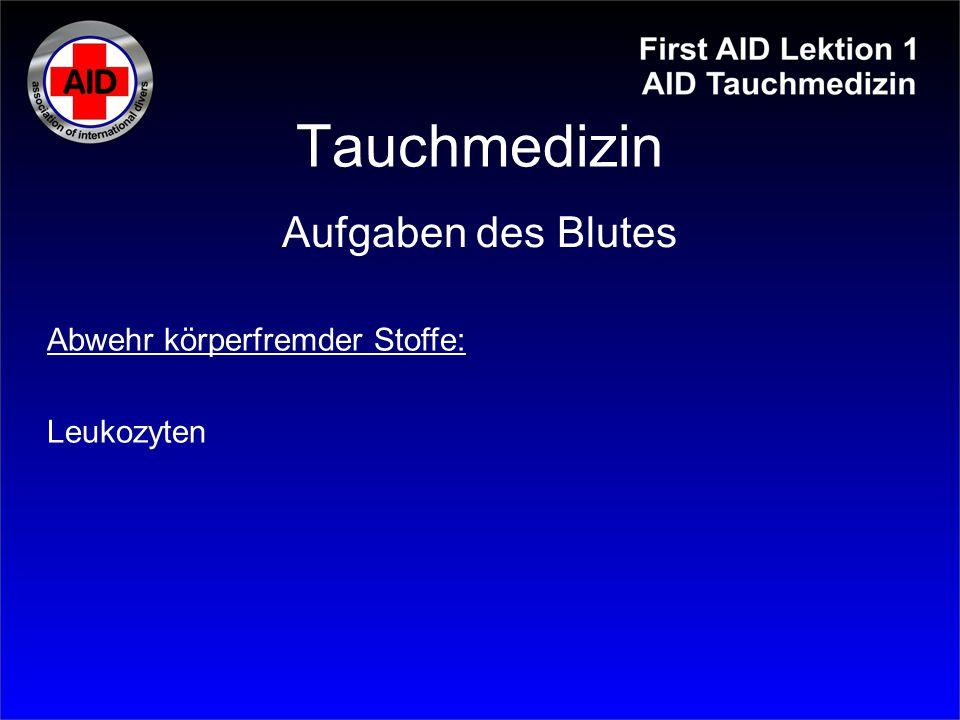 Tauchmedizin Aufgaben des Blutes Abwehr körperfremder Stoffe:
