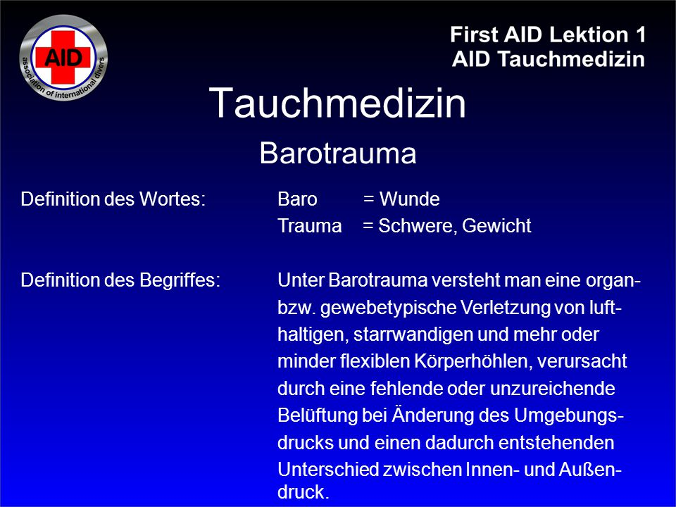 Tauchmedizin Barotrauma Definition des Wortes: Baro = Wunde