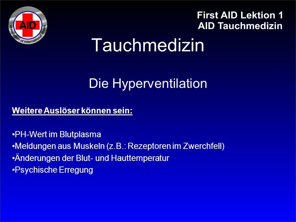 Tauchmedizin Die Hyperventilation Weitere Auslöser können sein: