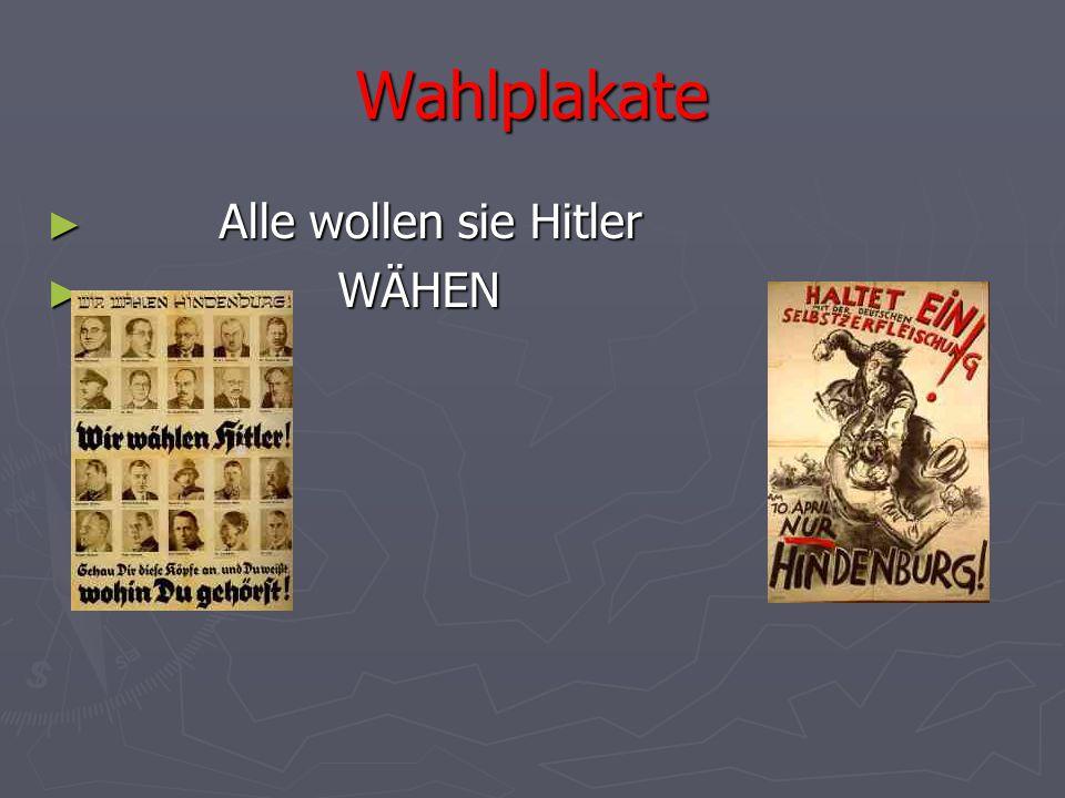 Wahlplakate Alle wollen sie Hitler WÄHEN