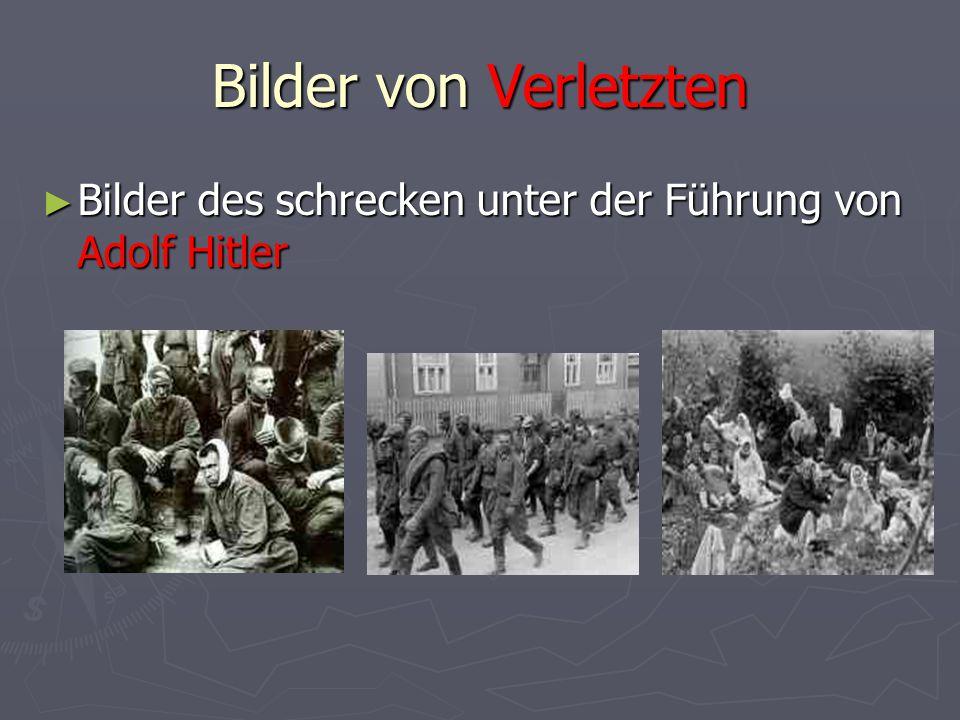 Bilder von Verletzten Bilder des schrecken unter der Führung von Adolf Hitler