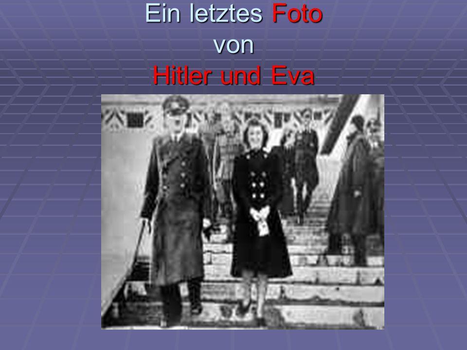 Ein letztes Foto von Hitler und Eva