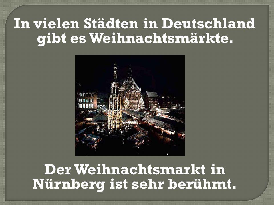 In vielen Städten in Deutschland gibt es Weihnachtsmärkte.