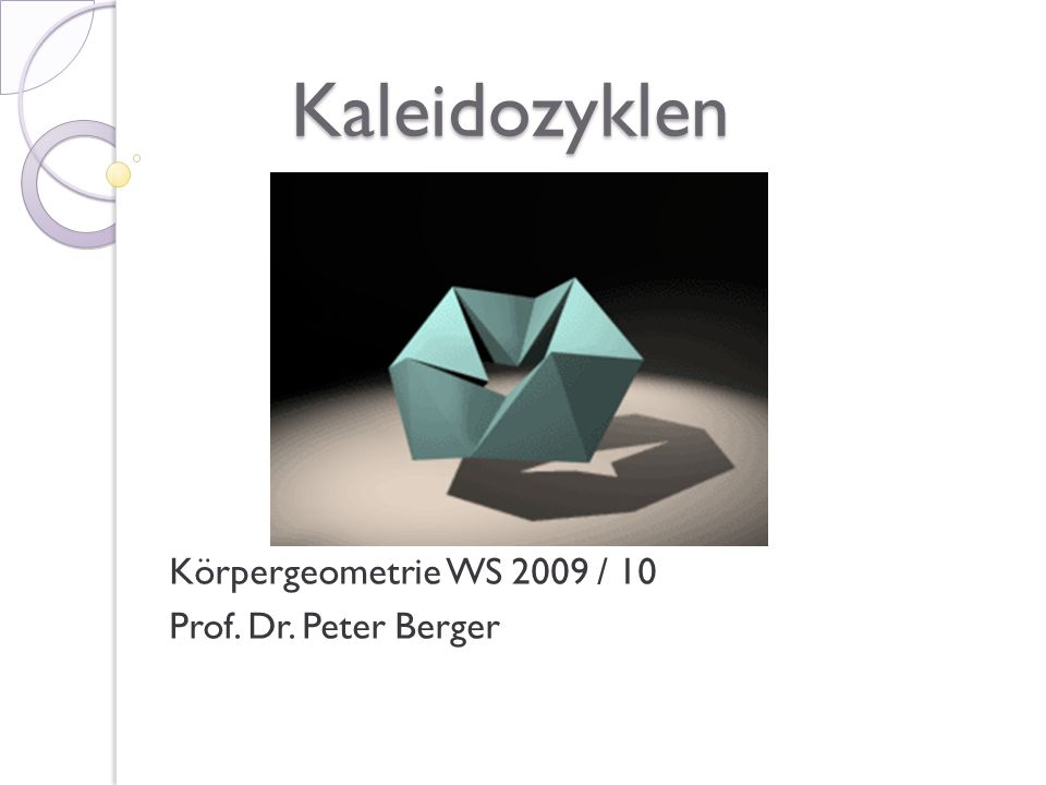 Körpergeometrie WS 2009 / 10 Prof. Dr. Peter Berger