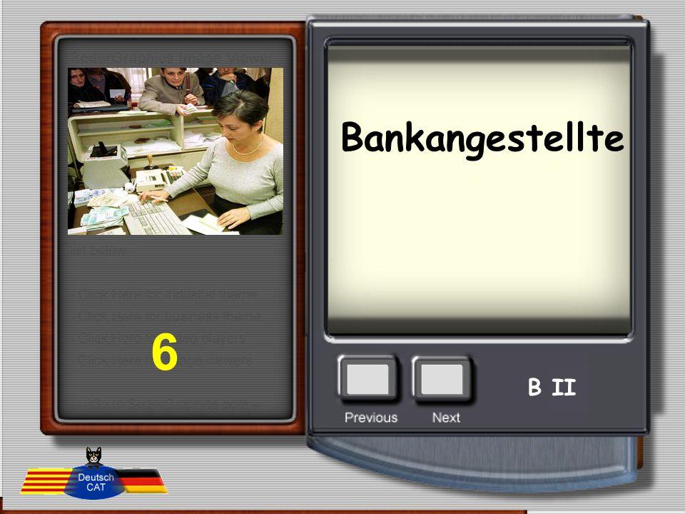 Bankangestellte 6 B II
