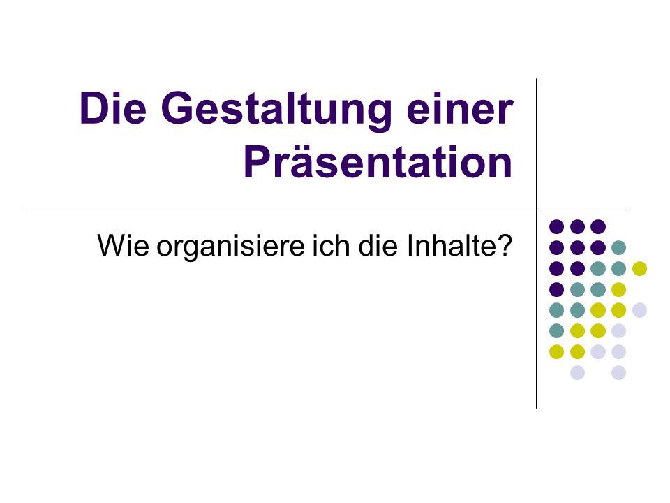 Die Gestaltung einer Präsentation
