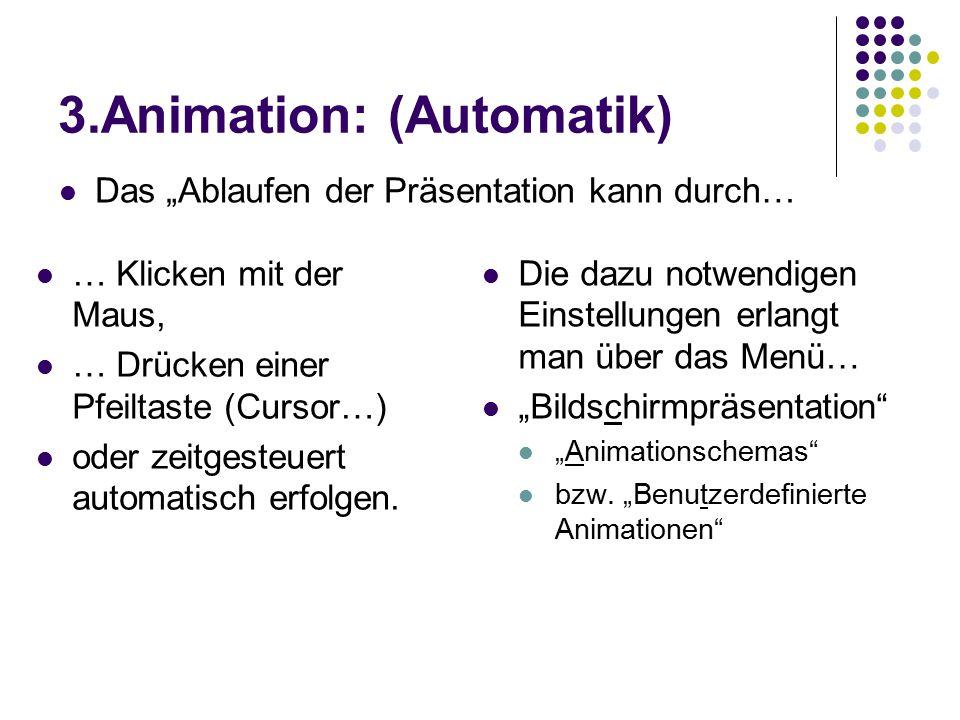 3.Animation: (Automatik)