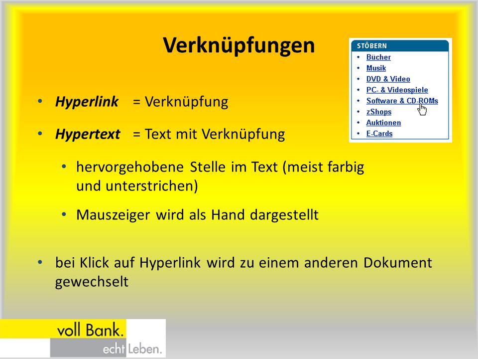 Verknüpfungen Hyperlink = Verknüpfung Hypertext = Text mit Verknüpfung
