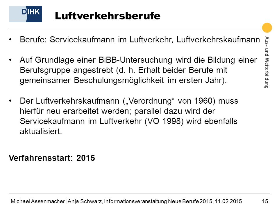 Luftverkehrsberufe Berufe: Servicekaufmann im Luftverkehr, Luftverkehrskaufmann.