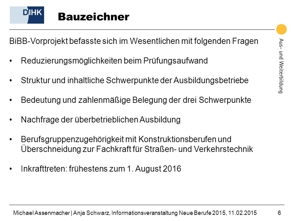 Bauzeichner BiBB-Vorprojekt befasste sich im Wesentlichen mit folgenden Fragen. Reduzierungsmöglichkeiten beim Prüfungsaufwand.