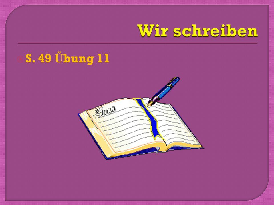 Wir schreiben S. 49 Űbung 11