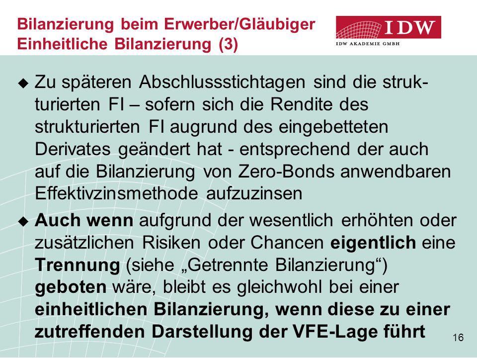 Bilanzierung beim Erwerber/Gläubiger Einheitliche Bilanzierung (3)