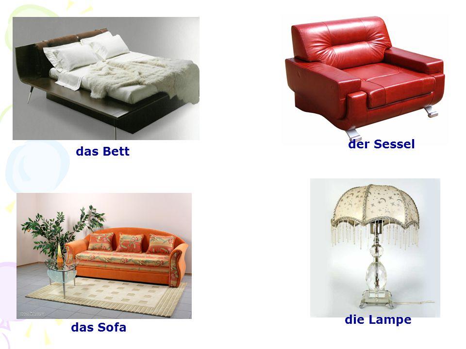 der Sessel das Bett die Lampe das Sofa