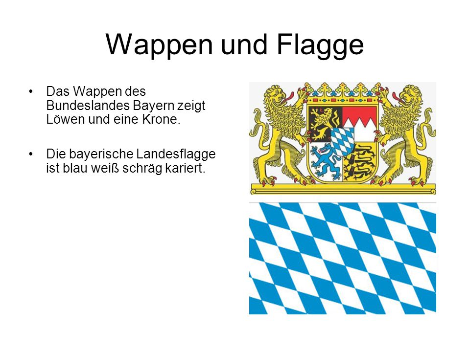 Wappen und Flagge Das Wappen des Bundeslandes Bayern zeigt Löwen und eine Krone.