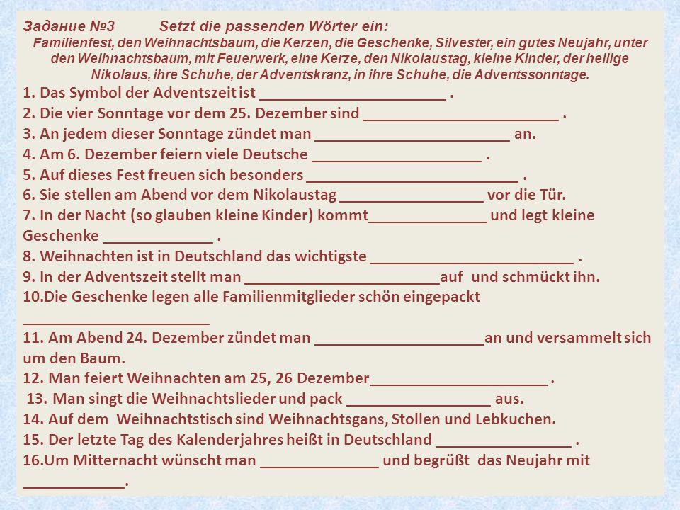 1. Das Symbol der Adventszeit ist ______________________ .