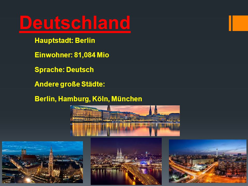 Deutschland Hauptstadt: Berlin Einwohner: 81,084 Mio Sprache: Deutsch