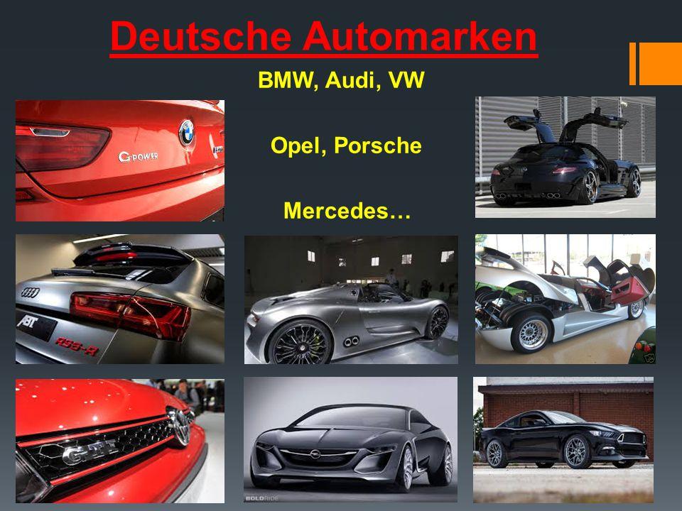 BMW, Audi, VW Opel, Porsche Mercedes…