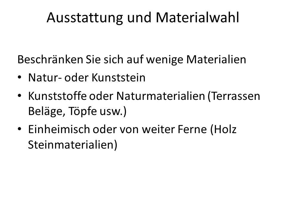 Ausstattung und Materialwahl