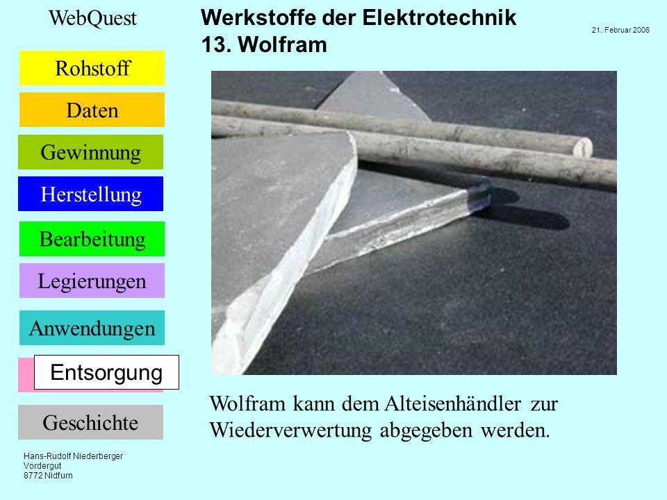 Entsorgung Wolfram kann dem Alteisenhändler zur Wiederverwertung abgegeben werden.