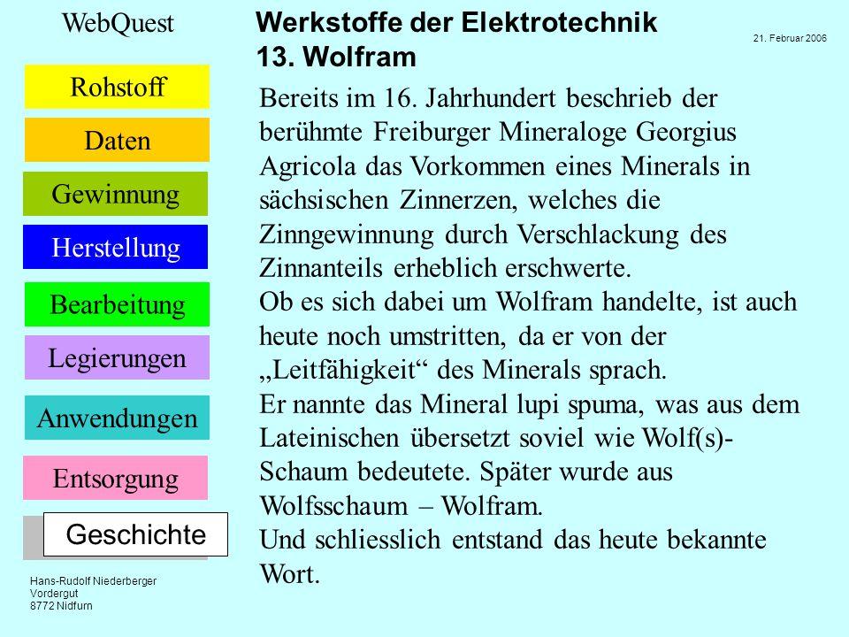Bereits im 16. Jahrhundert beschrieb der berühmte Freiburger Mineraloge Georgius Agricola das Vorkommen eines Minerals in sächsischen Zinnerzen, welches die Zinngewinnung durch Verschlackung des Zinnanteils erheblich erschwerte.