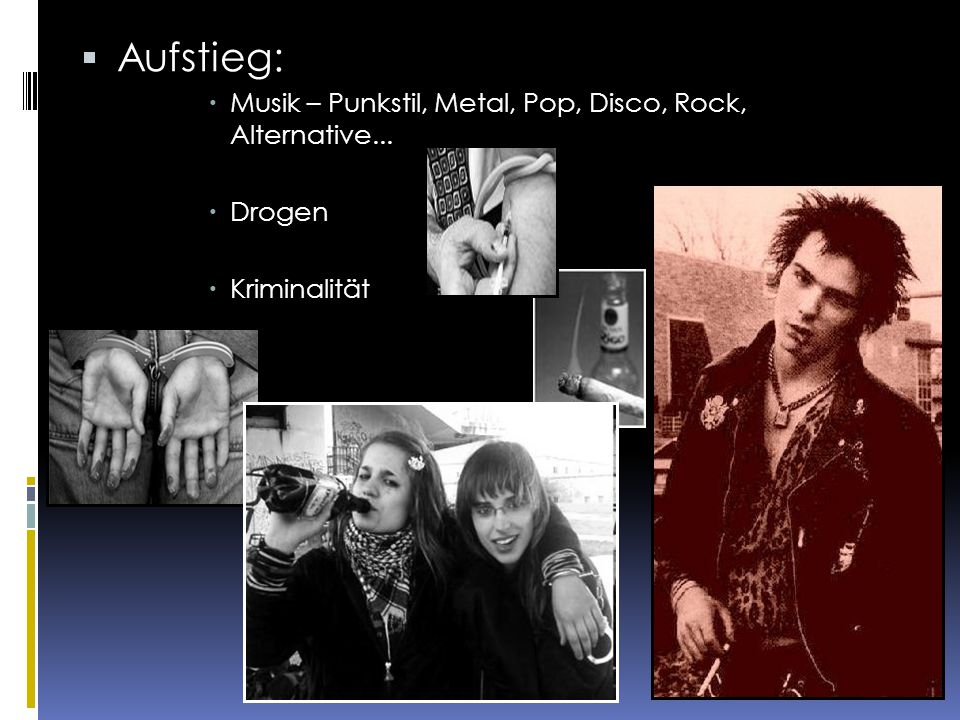 Aufstieg: Musik – Punkstil, Metal, Pop, Disco, Rock, Alternative...