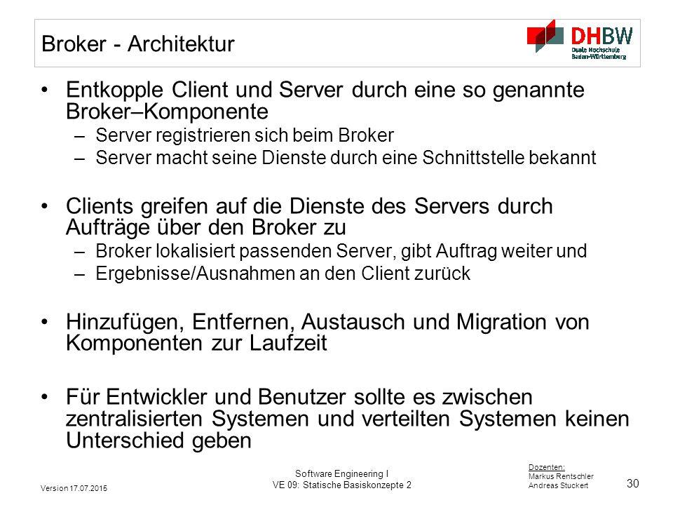 Entkopple Client und Server durch eine so genannte Broker–Komponente