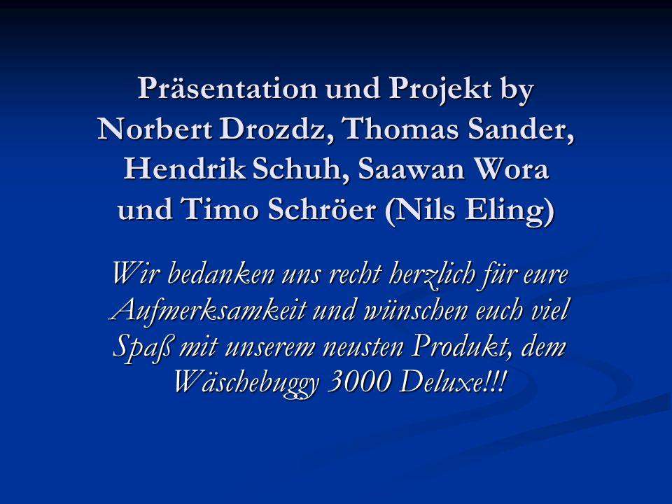 Präsentation und Projekt by Norbert Drozdz, Thomas Sander, Hendrik Schuh, Saawan Wora und Timo Schröer (Nils Eling)