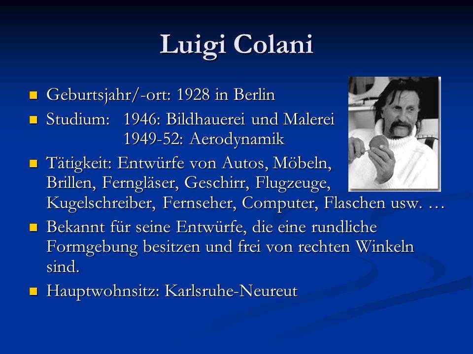 Luigi Colani Geburtsjahr/-ort: 1928 in Berlin